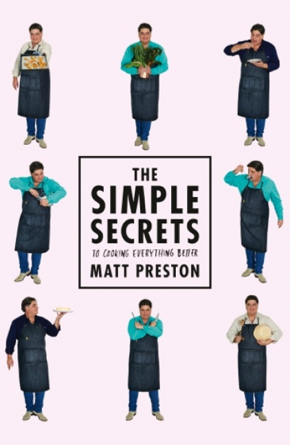 Matt Preston - The Simple Secrets to Cooking Everything Better