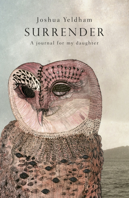 Surrender: A Journal For My Daughter - Joshua Yeldham